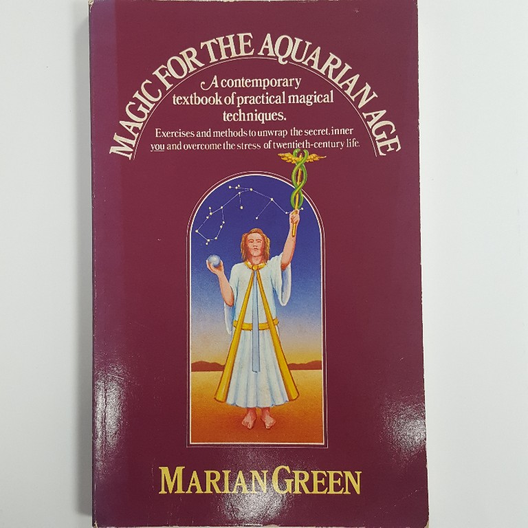 Magic for the Aquarian Age by Marian Green
