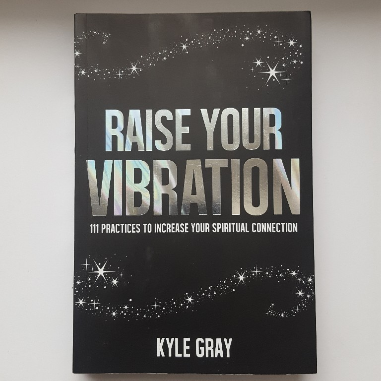 Raise Your Vibration by Kyle Gray