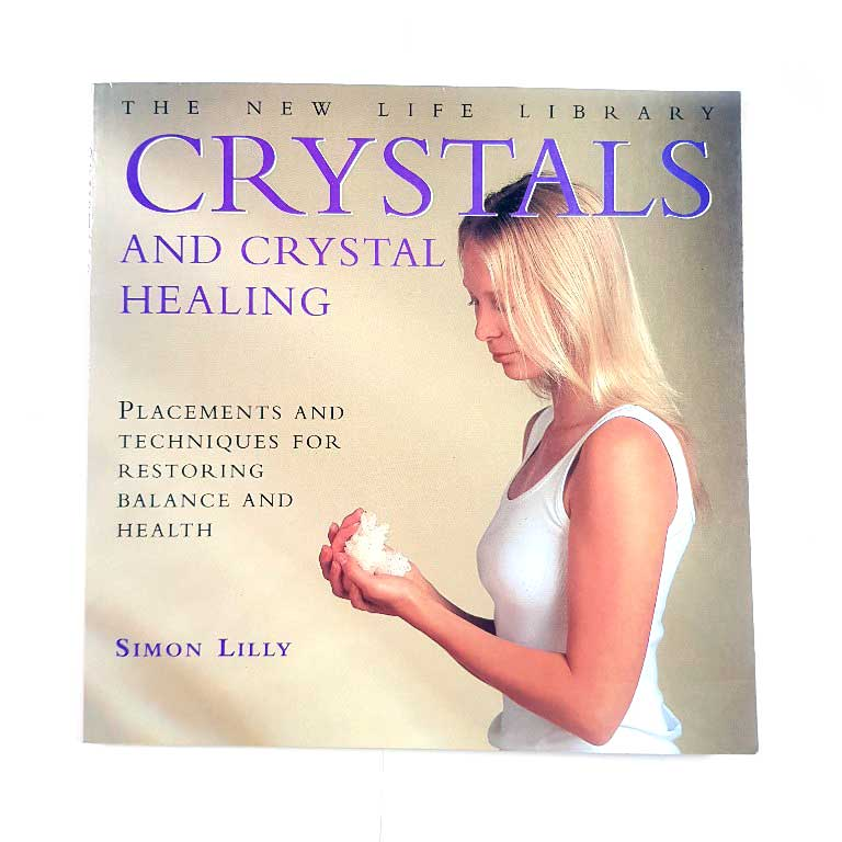 Crystals and Crystal Healing by Simon Lilly